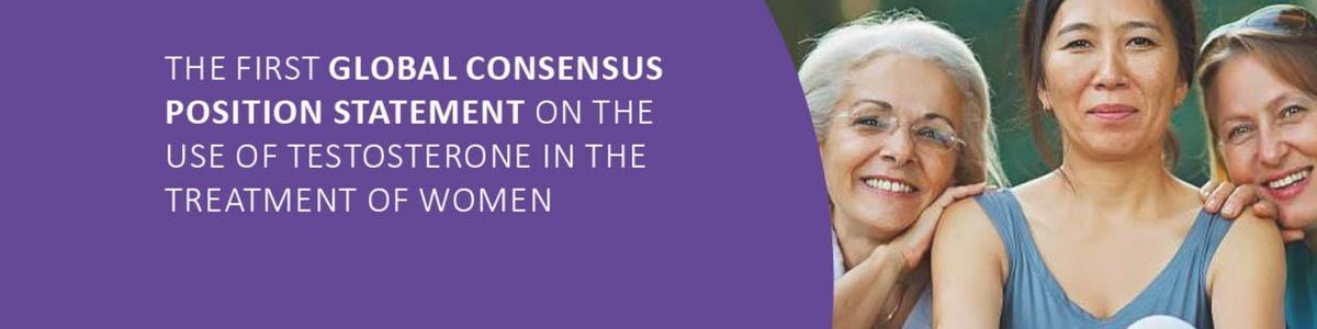 Глобальная консенсусная позиция международных профессиональных организаций по применению терапии тестостероном у женщин
